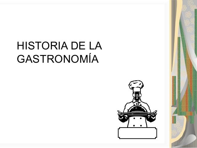 historia-de-la-gastronomia-1-638